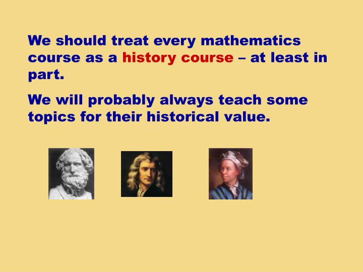 We should treat every mathematics course as a