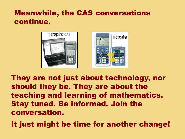 Meanwhile, the CAS conversations continue.