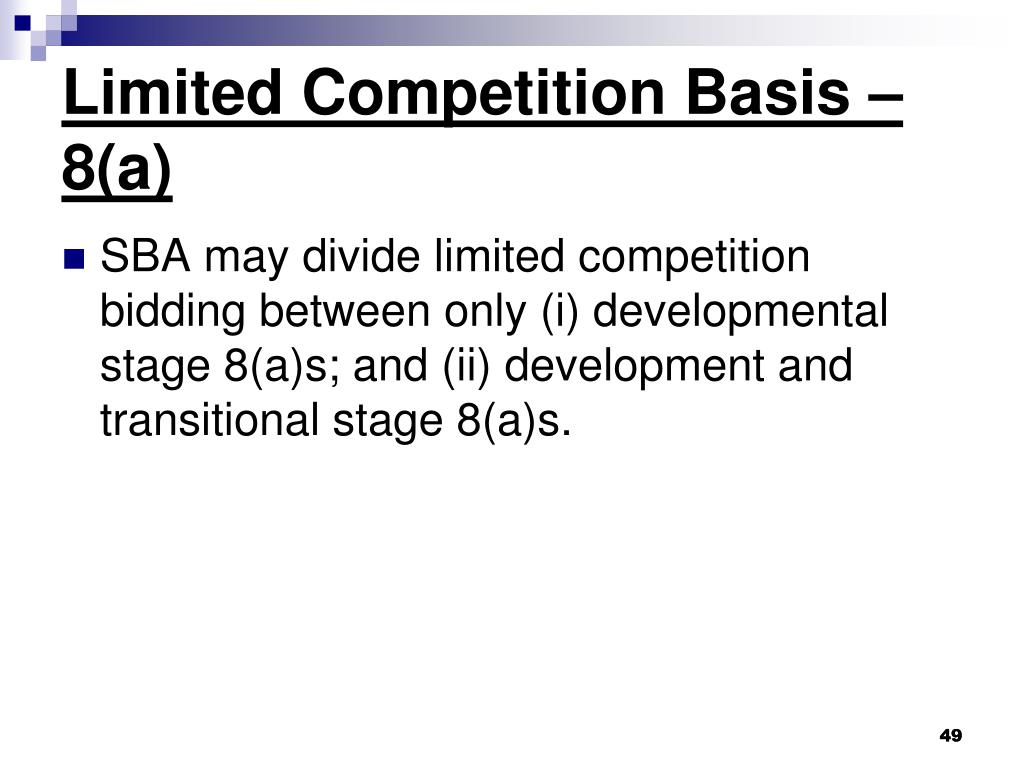 Limited Competition Basis –8(a)