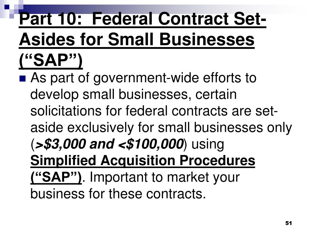 "Part 10:  Federal Contract Set-Asides for Small Businesses (""SAP"")"