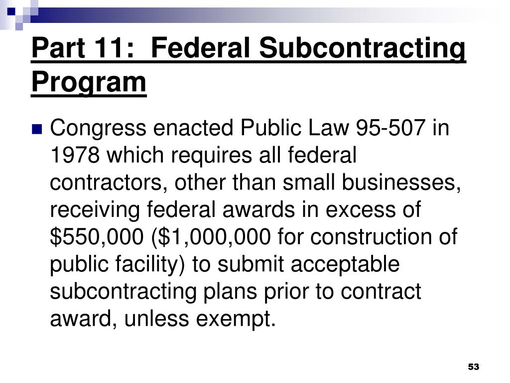 Part 11:  Federal Subcontracting Program