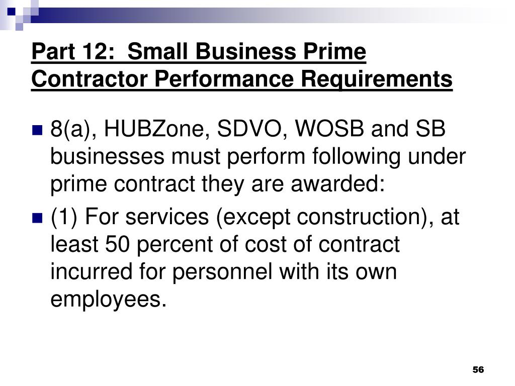 Part 12:  Small Business Prime Contractor Performance Requirements