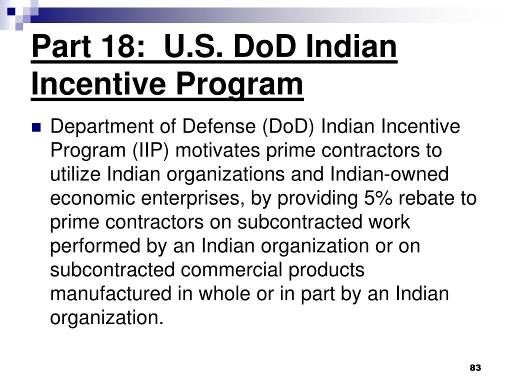 Part 18:  U.S. DoD Indian Incentive Program