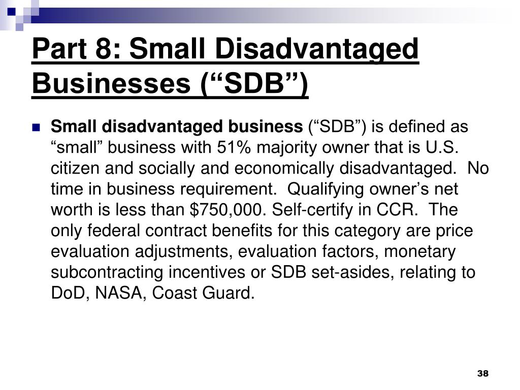 "Part 8: Small Disadvantaged Businesses (""SDB"")"