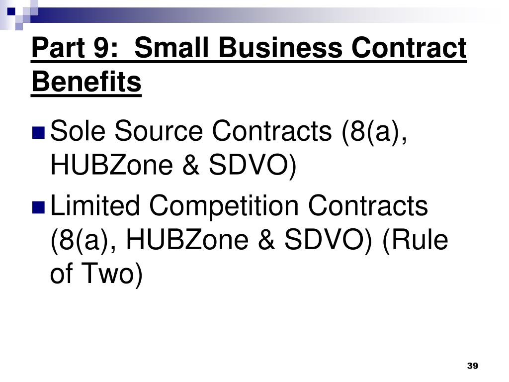 Part 9:  Small Business Contract Benefits