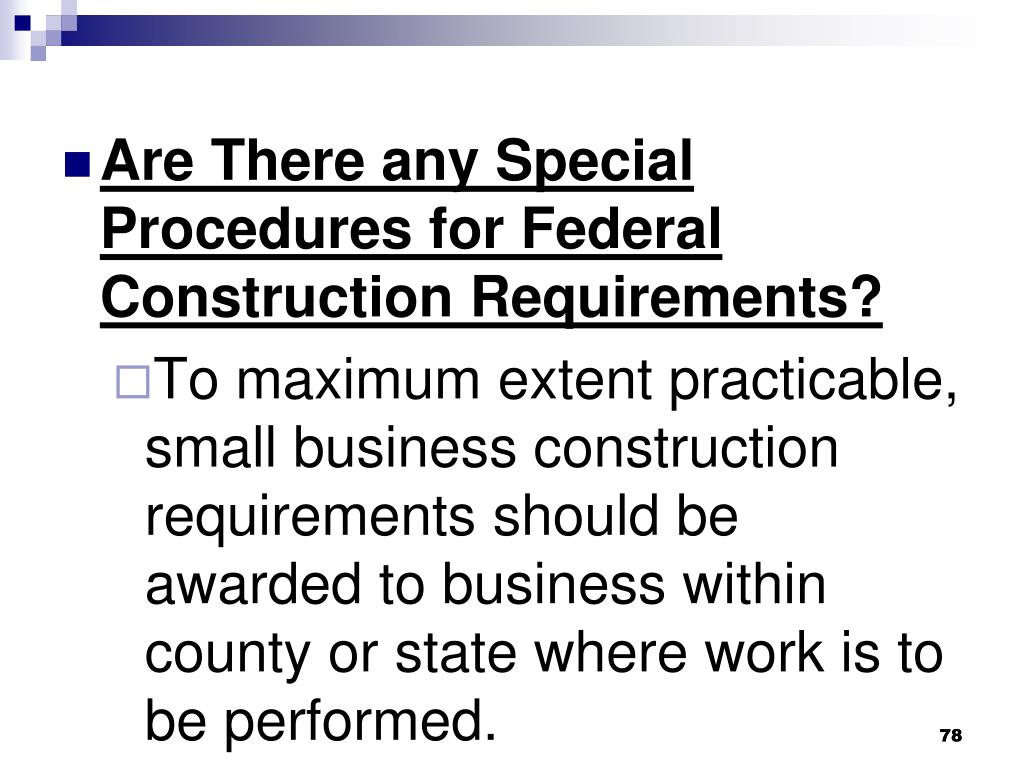 Are There any Special Procedures for Federal Construction Requirements?