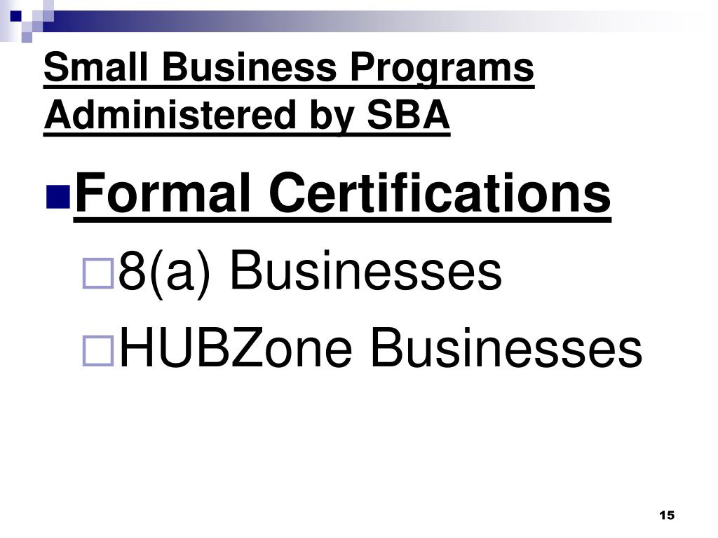 Small Business Programs Administered by SBA