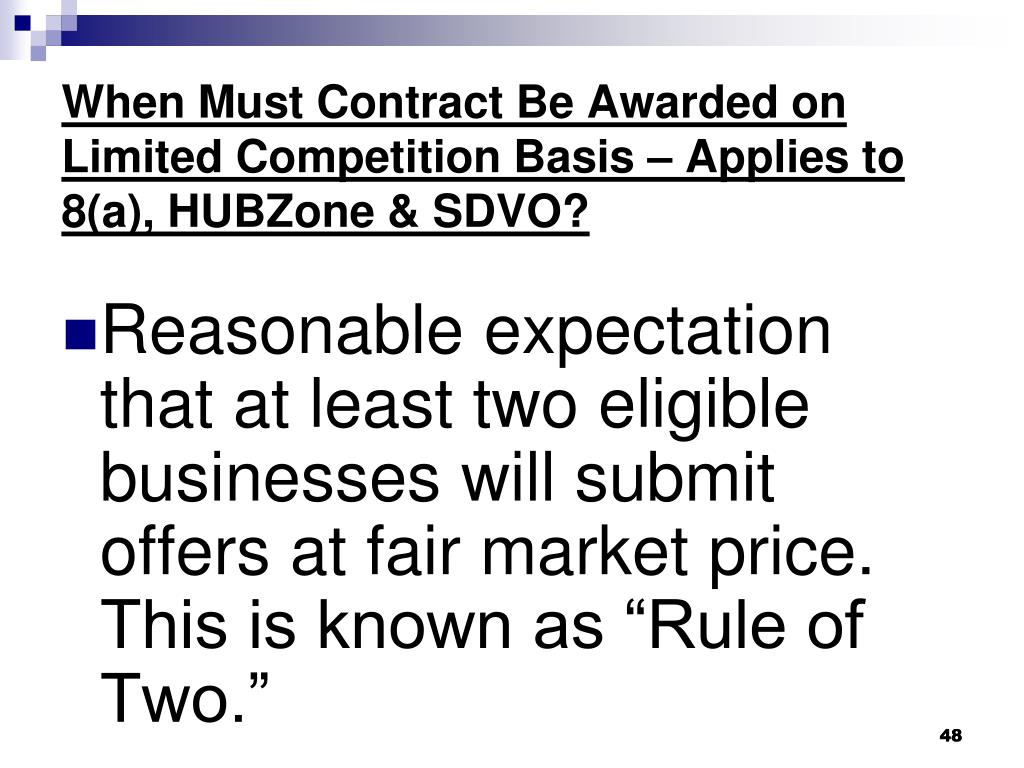 When Must Contract Be Awarded on  Limited Competition Basis – Applies to 8(a), HUBZone & SDVO?