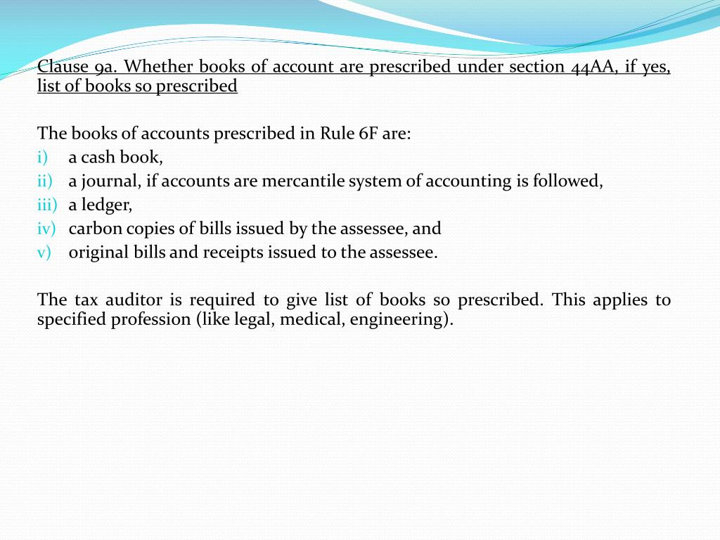 Clause 9a. Whether books of account are prescribed under section 44AA, if yes, list of books so prescribed