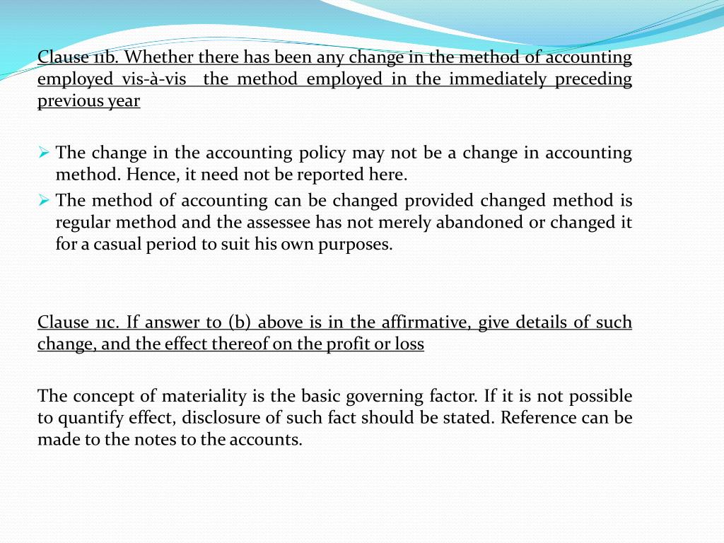 Clause 11b. Whether there has been any change in the method of accounting employed vis-à-vis  the method employed in the immediately preceding previous year