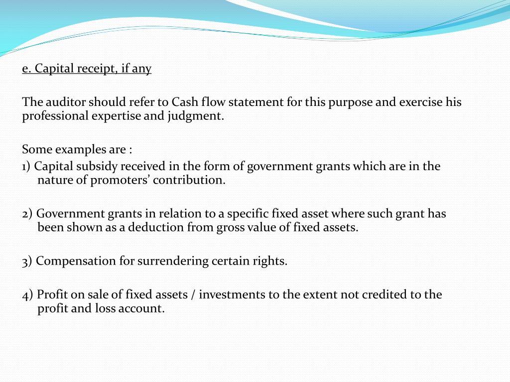 e. Capital receipt, if any