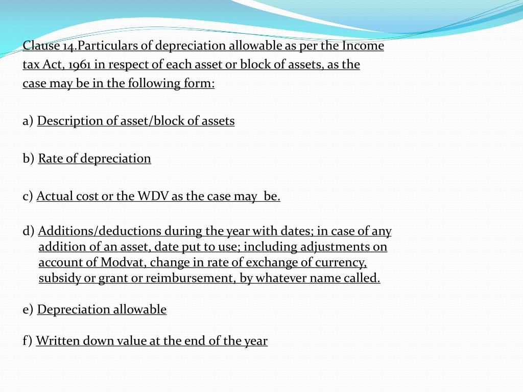 Clause 14.Particulars of depreciation allowable as per the Income