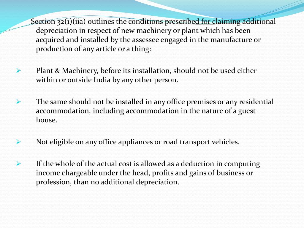 Section 32(1)(iia) outlines the conditions prescribed for claiming additional depreciation in respect of new machinery or plant which has been acquired and installed by the assessee engaged in the manufacture or production of any article or a thing: