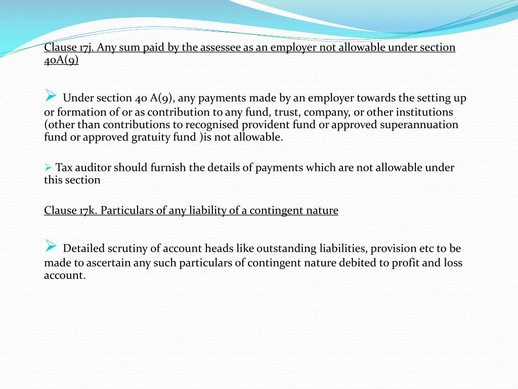 Clause 17j. Any sum paid by the assessee as an employer not allowable under section 40A(9)