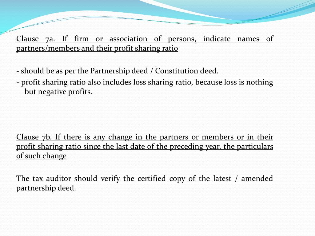 Clause 7a. If firm or association of persons, indicate names of partners/members and their profit sharing ratio