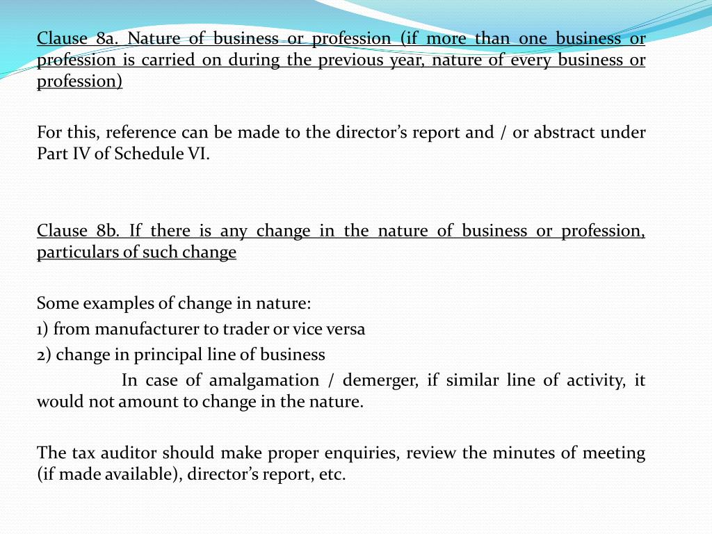 Clause 8a. Nature of business or profession (if more than one business or profession is carried on during the previous year, nature of every business or profession)