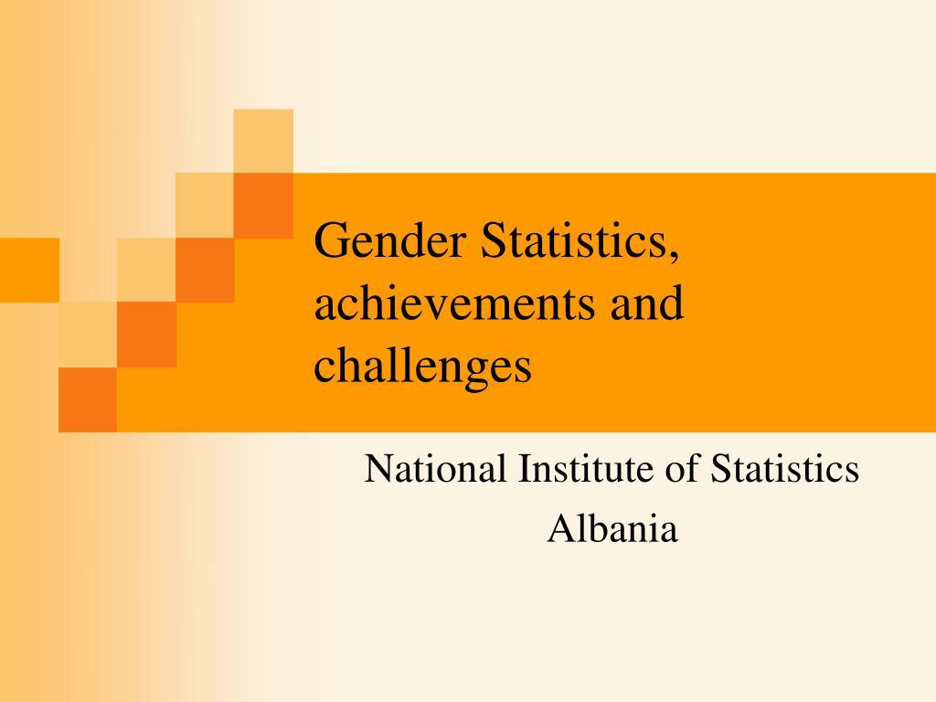 Gender Statistics, achievements and challenges