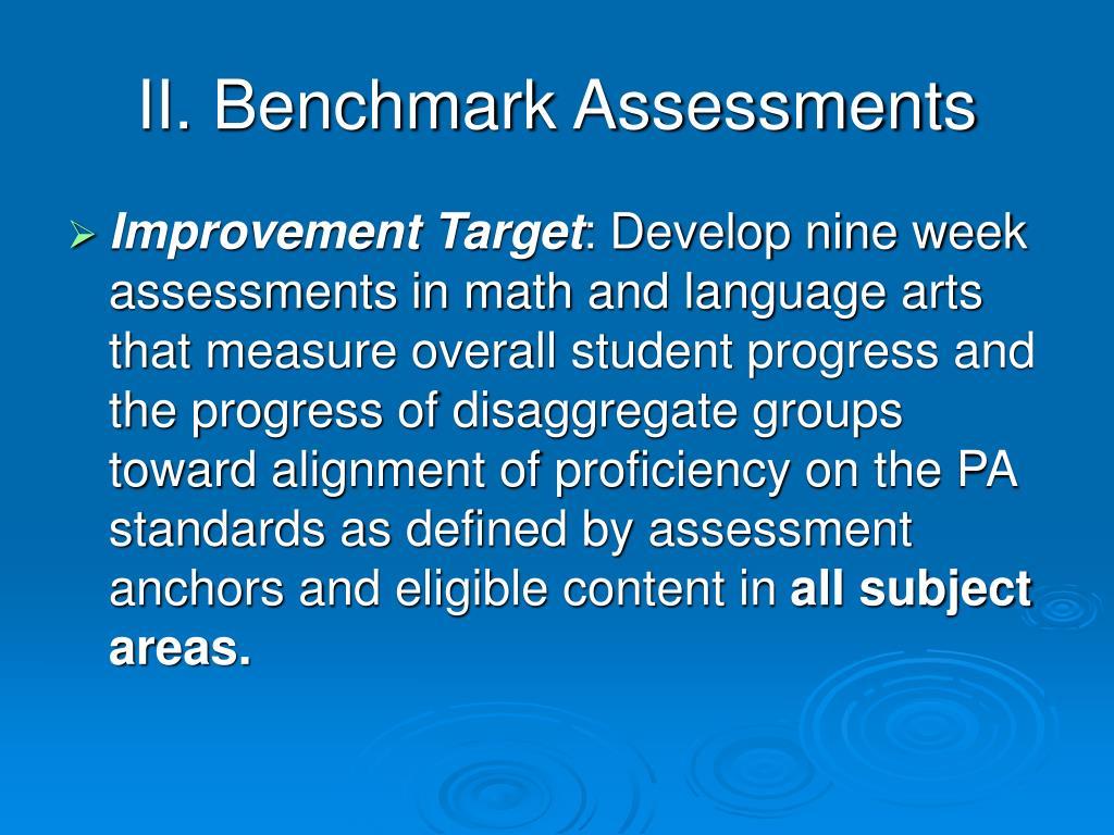 II. Benchmark Assessments