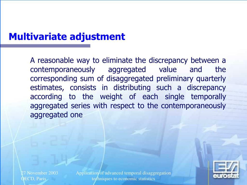 Multivariate adjustment