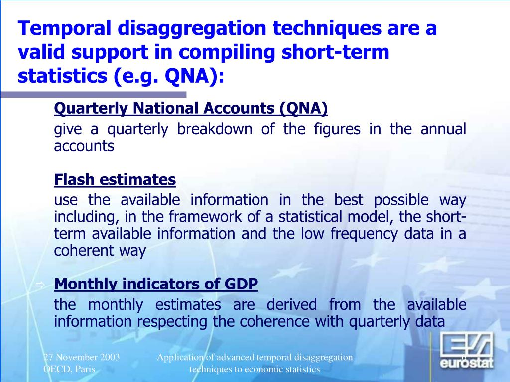 Temporal disaggregation techniques are a valid support in compiling short-term statistics (e.g. QNA):