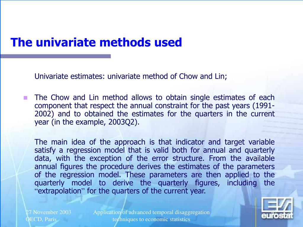 The univariate methods used