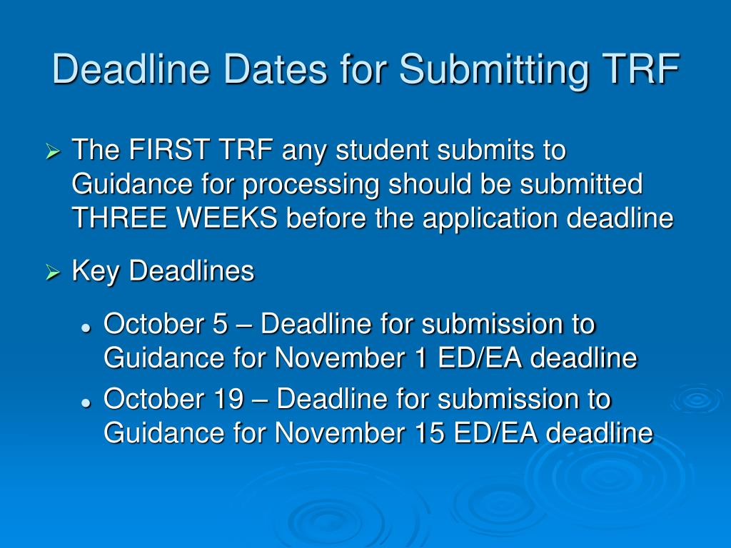 Deadline Dates for Submitting TRF