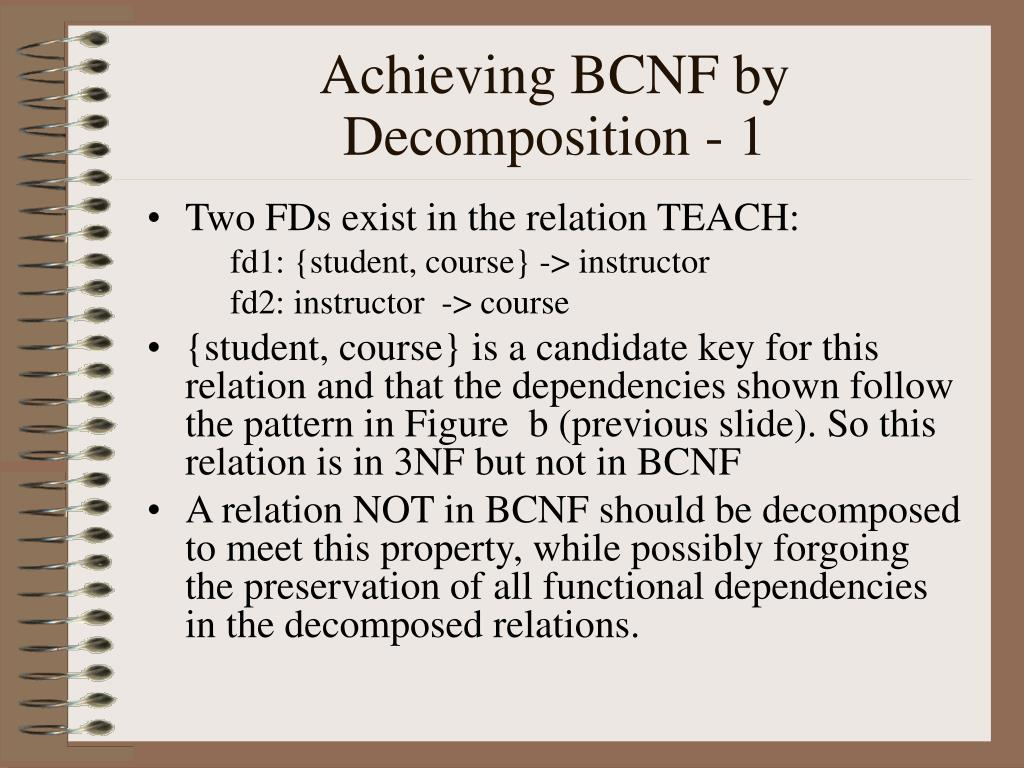 Achieving BCNF by Decomposition - 1