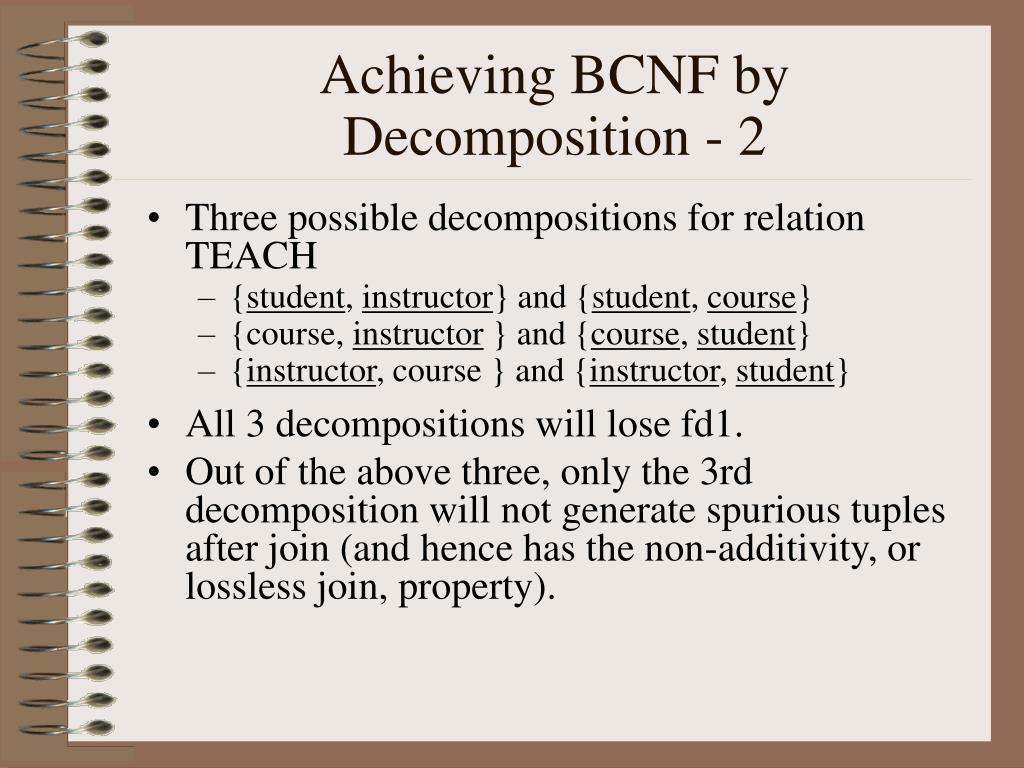 Achieving BCNF by Decomposition - 2