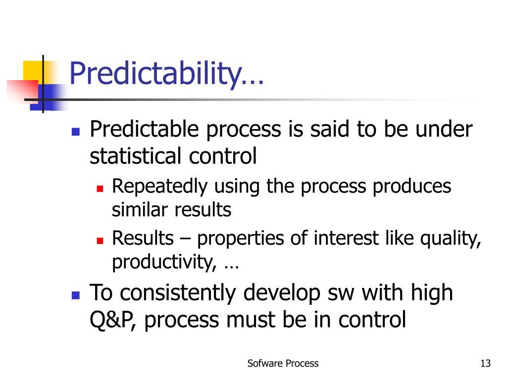 Predictability…