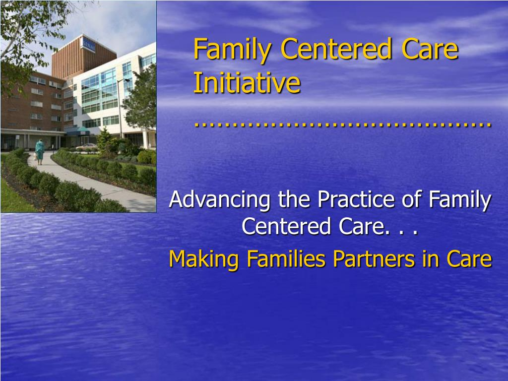 Family Centered Care Initiative