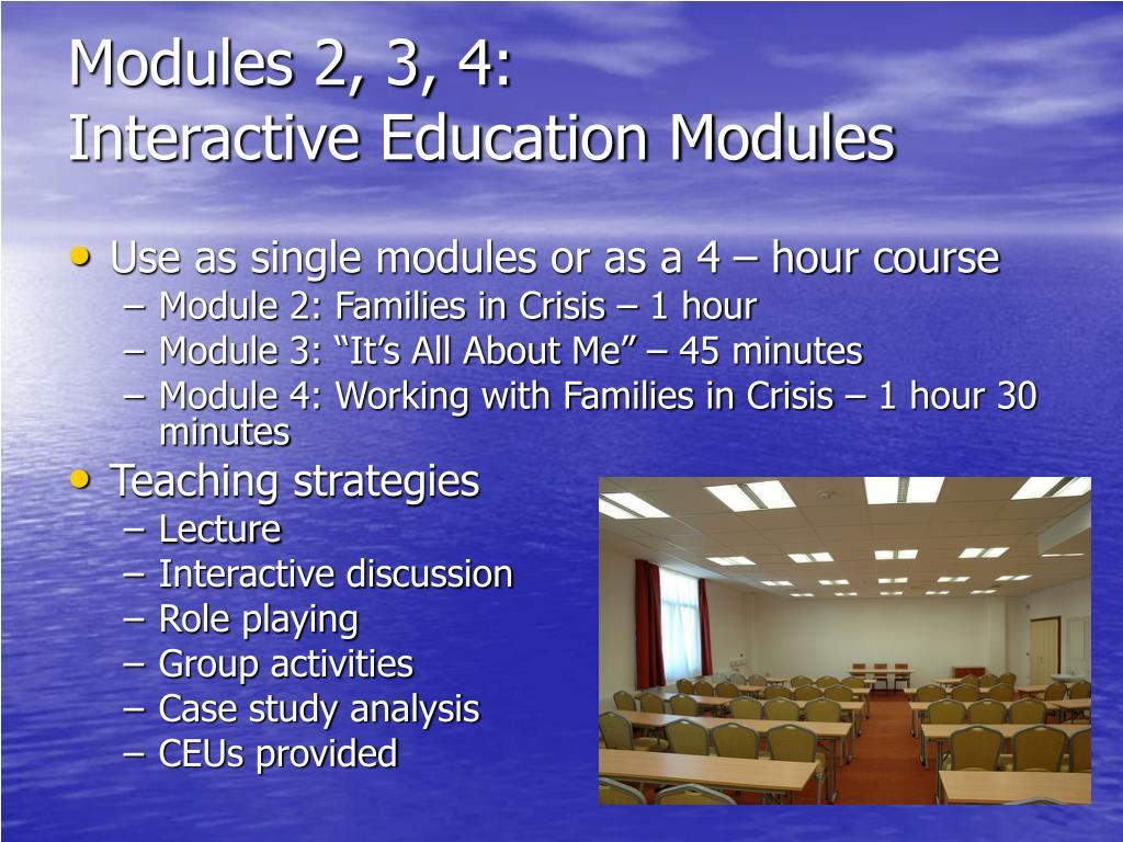 Modules 2, 3, 4: