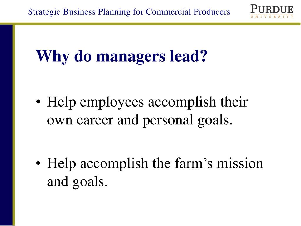 Why do managers lead?
