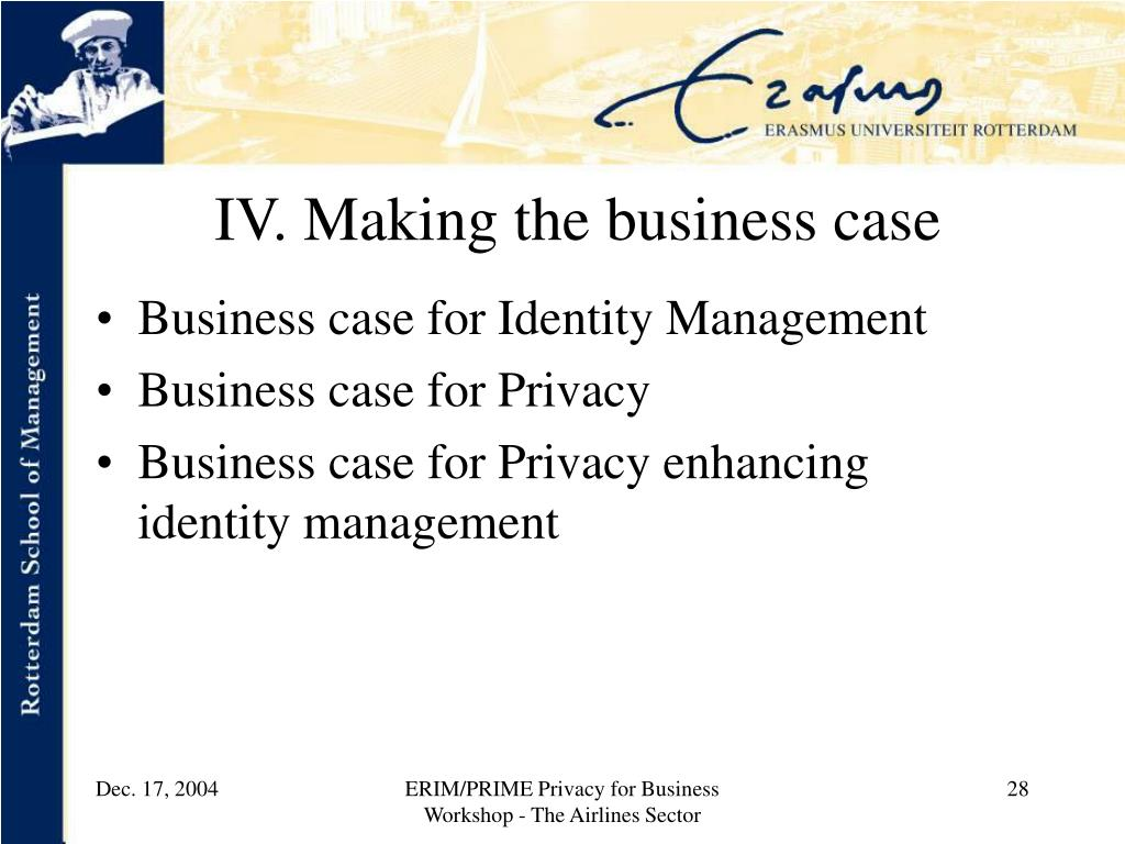 IV. Making the business case