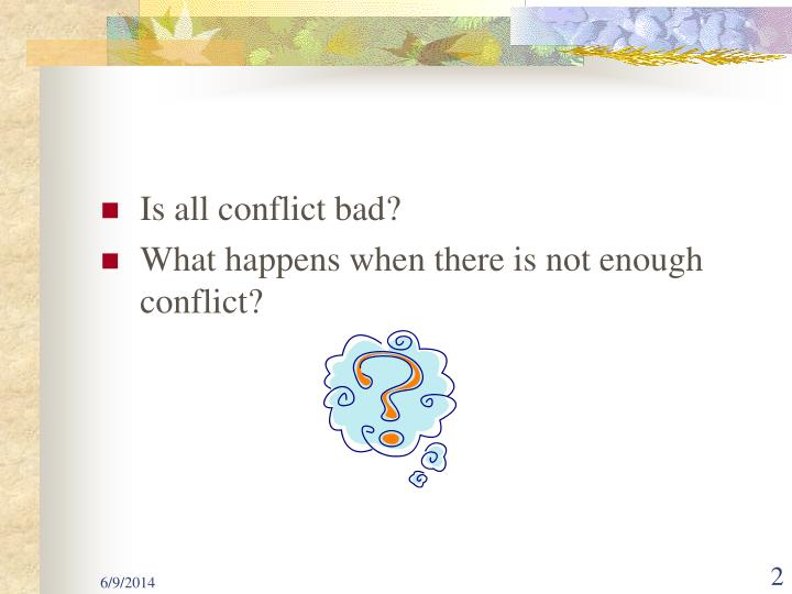 Is all conflict bad?