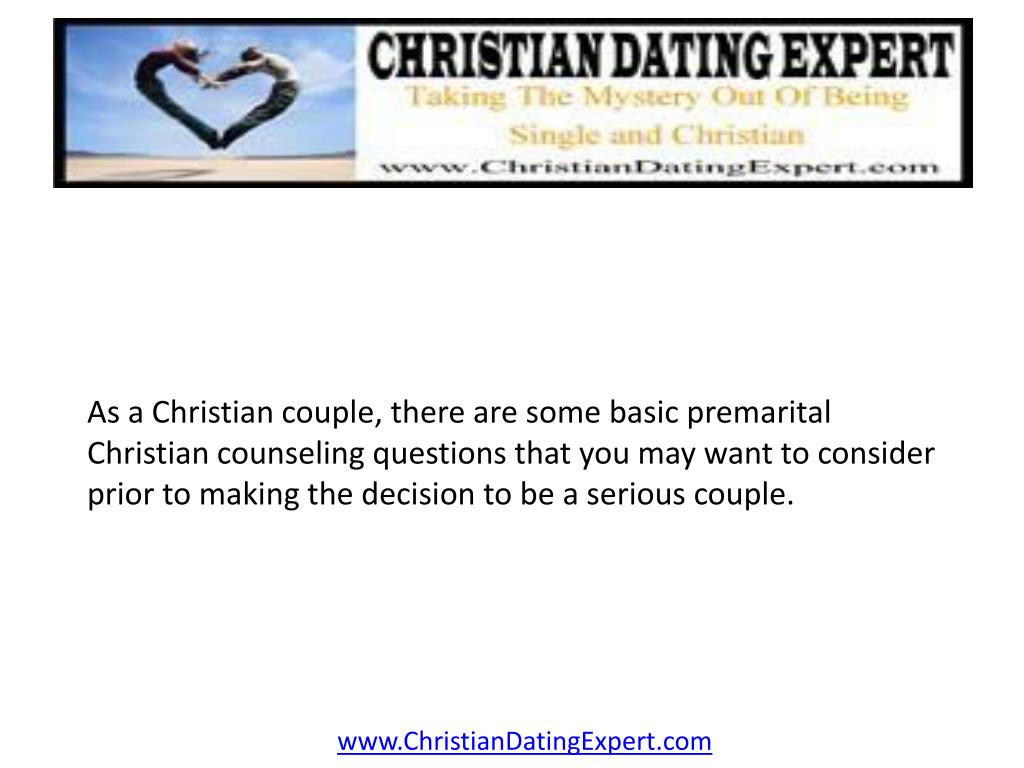 As a Christian couple, there are some basic premarital Christian counseling questions that you may want to consider prior to making the decision to be a serious couple.