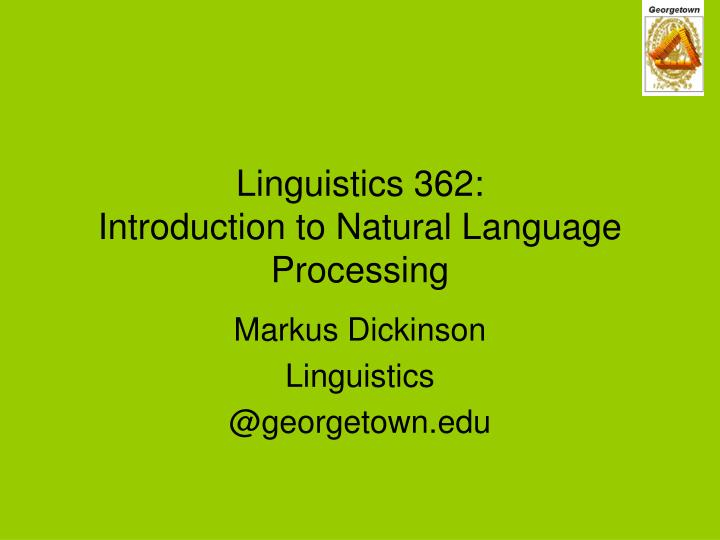 Linguistics 362 introduction to natural language processing