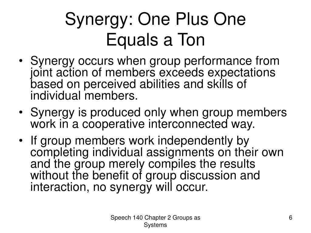 Synergy: One Plus One