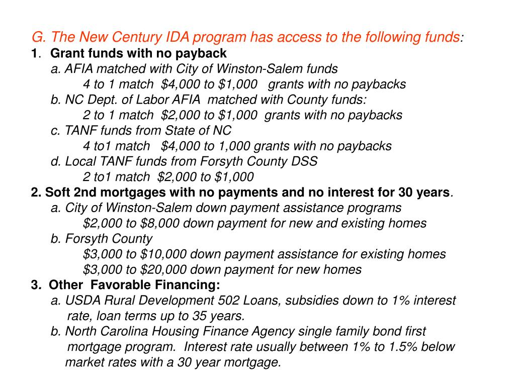 G. The New Century IDA program has access to the following funds