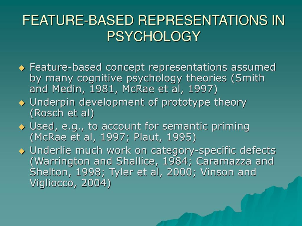 FEATURE-BASED REPRESENTATIONS IN PSYCHOLOGY