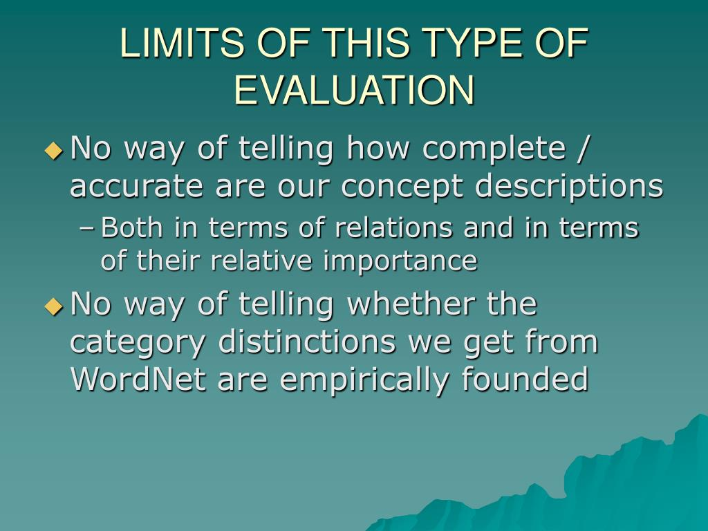 LIMITS OF THIS TYPE OF EVALUATION