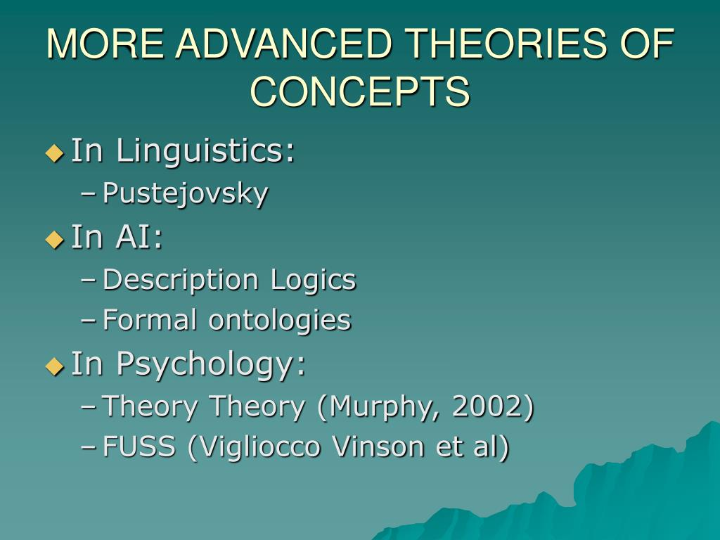 MORE ADVANCED THEORIES OF CONCEPTS