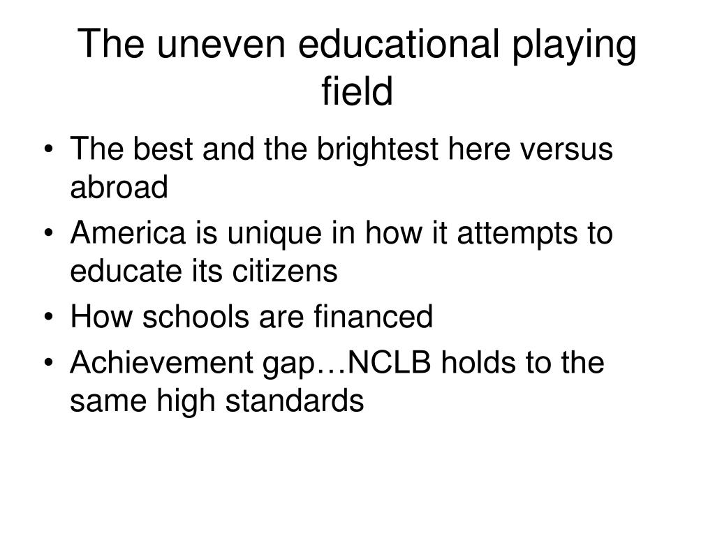 The uneven educational playing field