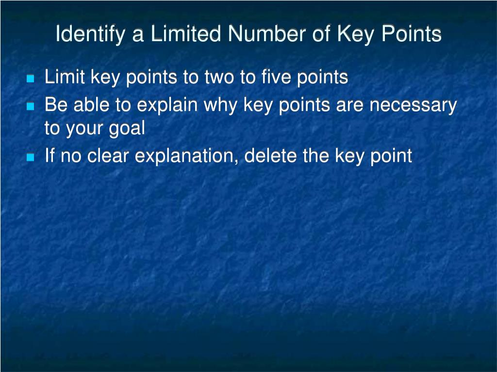 Identify a Limited Number of Key Points