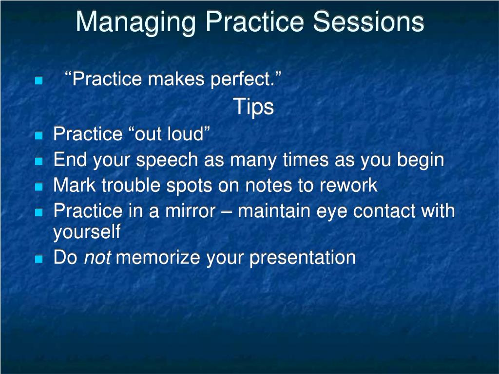 Managing Practice Sessions