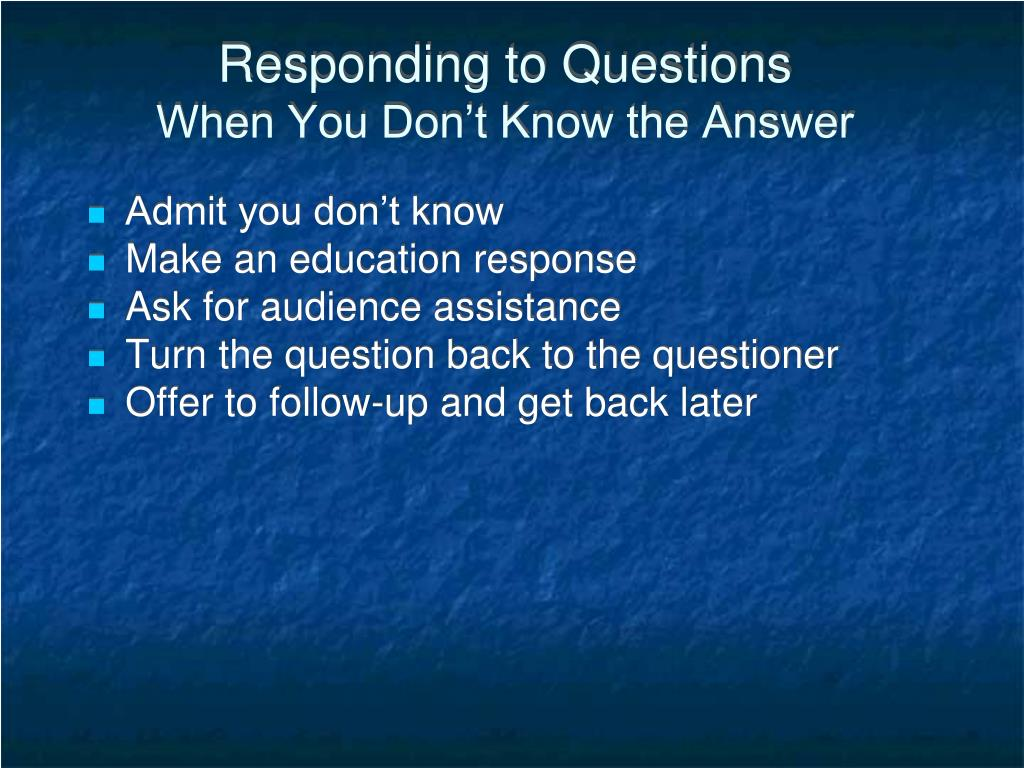 Responding to Questions