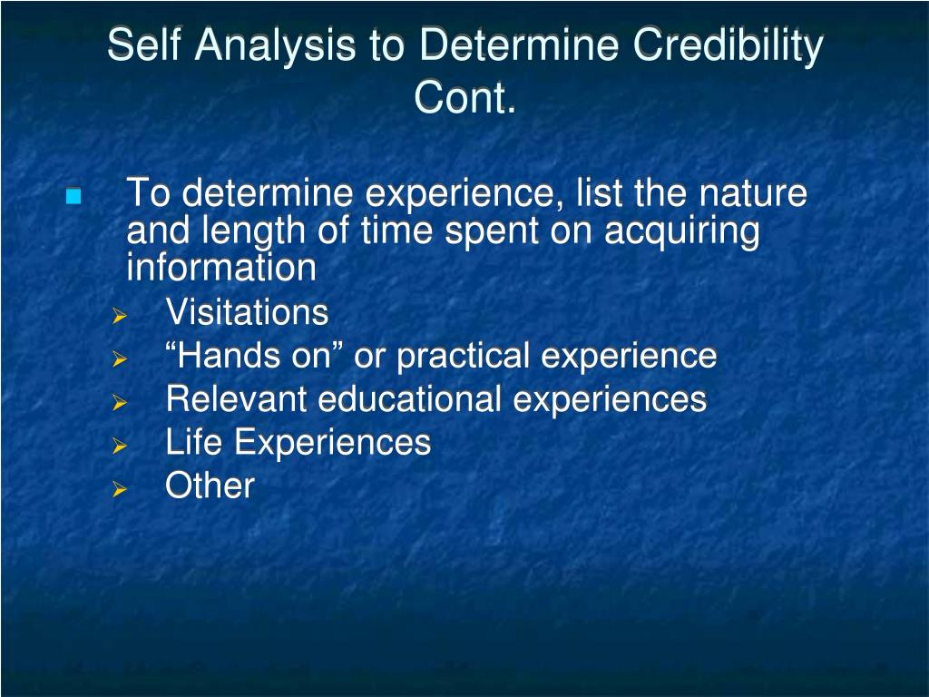 Self Analysis to Determine Credibility Cont.