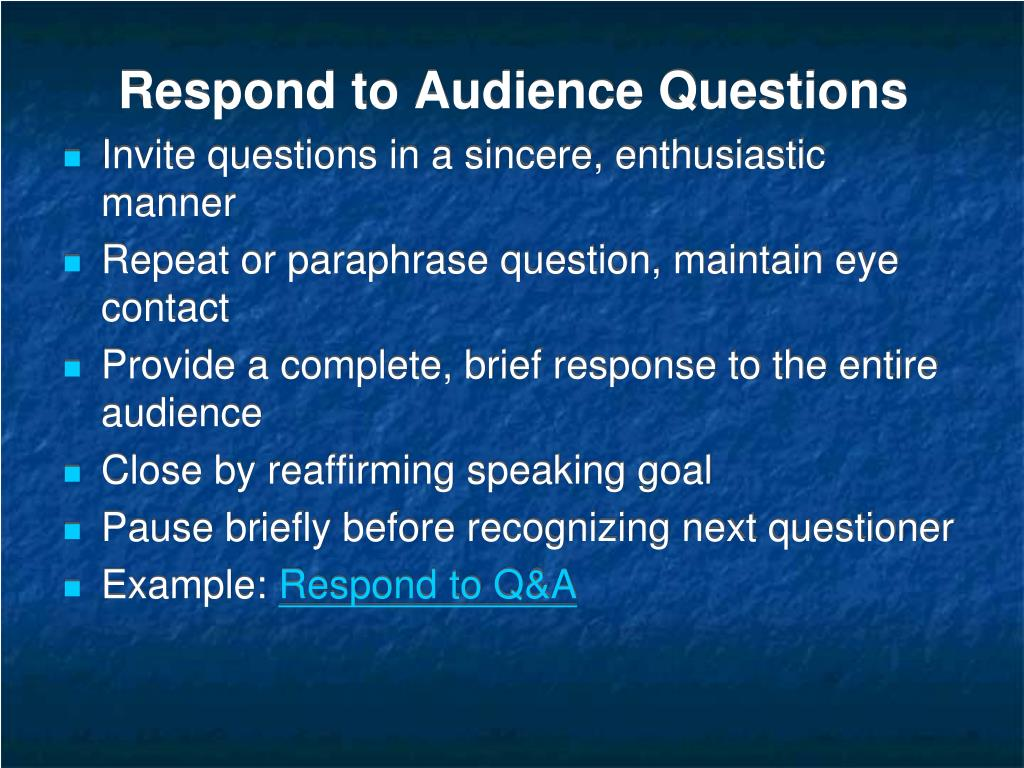 Respond to Audience Questions