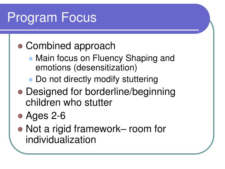 Program focus