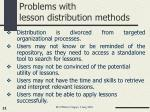 problems with lesson distribution methods