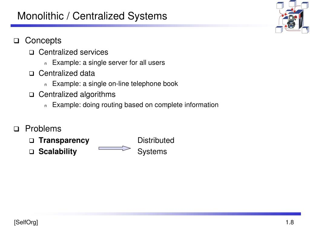 Monolithic / Centralized Systems